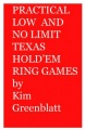 Practical Low and No Limit Texas Hold'em Ring Games by Kim Isaac Eisler