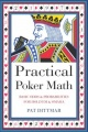 Practical Poker Math: Basic Odds And Probabilities for Hold'Em and Omaha by Pat Dittmar