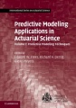 Predictive Modeling Applications in Actuarial Science by Edward W. Frees