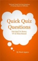Quick Quiz Questions: Pub Quiz At Home: TV & Films Round by Mark Agnew