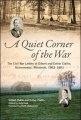 A Quiet Corner of the War: The Civil War Letters of Gilbert and Esther Claflin, Oconomowoc, Wisconsin, 1862-1863 by Gilbert Claflin & Esther Claflin
