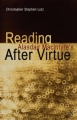 Reading Alasdair MacIntyre�s After Virtue by Christopher Stephen Lutz