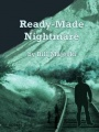 Ready Made Nightmare