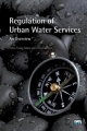 Regulation of Urban Water Services. An Overview by Enrique Cabrera Rochera