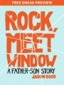 Rock, Meet Window (Sneak Preview): A Father-Son Story