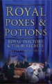 Royal Poxes and Potions: Royal Doctors and Their Secrets by Raymond Lamont Lamont Brown