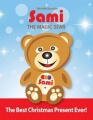 Sami The Magic Bear - The Best Christmas Present Ever! by Murielle Bourdon