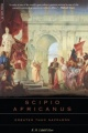 Scipio Africanus: Greater Than Napoleon by B. H. Liddell Hart