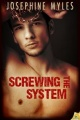 Screwing the System by Josephine Myles