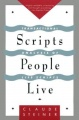 Scripts People Live: Transactional Analysis of Life Scripts by Claude Steiner