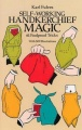 Self-Working Handkerchief Magic: 61 Foolproof Tricks by Karl Fulves