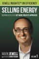 Selling Energy: Inspiring Ideas That Get More Projects Approved! Volume 1 by Mark T. . Jewell & Rachel A. Christenson