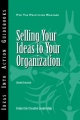 Selling Your Ideas to Your Organization by Harold Scharlatt
