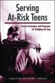 Serving At-Risk Teens: Proven Strategies and Programs for Bridging the Gap by Angela Craig & Chantell L. McDowell