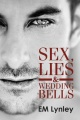 Sex, Lies & Wedding Bells by EM Lynley