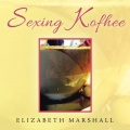 Sexing Kofhee by Elizabeth Marshall