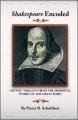 Shakespeare Encoded: Cryptic Nuggets from the Immortal Works of the Great Bard by Harry B. Schultheis