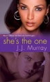 She's The One by J. J. Murray
