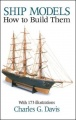 Ship Models: How to Build Them by Charles Davis