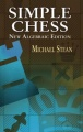 Simple Chess: New Algebraic Edition by Michael Stean