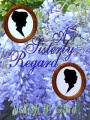 A Sisterly Regard by Judith B. Glad