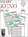 Smart Keno Play by Keith L. Hall & Ronald L. Vikmyhr
