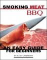 Smoking Meat Bbq: An Easy Guide for Beginners