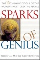 Sparks of Genius: The Thirteen Thinking Tools of the World's Most Creative People by Robert S. Root-Bernstein & Michele M. Root-Bernstein