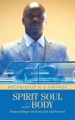 Spirit Soul And Body: Human Beings Are From God And For God by Archbishop N. G Sibande