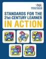 Standards for the 21st-Century Learner in Action by Amer. Association of School Libr (AASL)