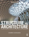 Structure As Architecture: A Source Book for Architects and Structural Engineers by Andrew Charleson