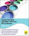 Supply Planning with MRP/DRP and APS Software by Shaun