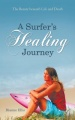 A Surfer's Healing Journey: The Beauty beneath Life and Death by Dianne Ellis