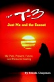 T-3 Just Me and The Sunset: My Past, Present, Future, and Personal Healing by Erania Chapman