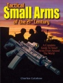 Tactical Small Arms of the 21st Century by Charles W. Cutshaw