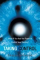 Taking Control: What If You Had the Power to Control Your Destiny? by Shayne Hammond