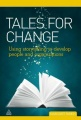 Tales for Change: Using Storytelling to Develop People and Organizations by Margaret Parkin