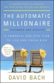 The Automatic Millionaire, Expanded and Updated: A Powerful One-Step Plan to Live and Finish Rich by David Bach