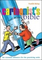 The Cartoonist's Bible: An Essential Reference for the Practicing Artist