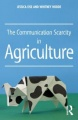 The Communication Scarcity in Agriculture by Jessica Eise & Whitney Hodde