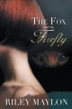 The Fox and the Firefly by Riley Maylon