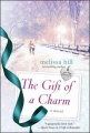 The Gift of a Charm: A Novel by Melissa Hill
