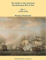 The Guide to the American Revolutionary War at Sea: Vol. 1 1775-1776