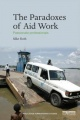 The Paradoxes of Aid Work: Passionate Professionals by Silke Roth