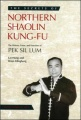 The Secrets of Northern Shaolin Kung-Fu: The History, Form, and Function of PEK SIL LUM by Sifu Lai Hung & Brian Klingborg