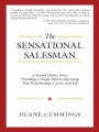 The Sensational Salesman: A Second Chance Story: Providing a Simple Path to Improving Your Relationships, Career, and Life by Duane Cummings