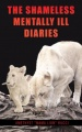 "The Shameless Mentally Ill Diaries by Amethyst ""Mama Lion"" Rucci"