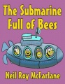 The Submarine Full of Bees by Neil McFarlane