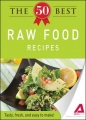 The 50 Best Raw Food Recipes by Editors of Adams Media