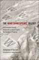 The Arab Shakespeare Trilogy: The Al-Hamlet Summit Richard III, an Arab Tragedy The Speaker¿s Progress